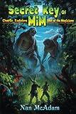 The Secret Key of Mim: Charlie Kadabra Last of the Magicians (Volume 2)