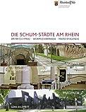 Die SchUM-Stadte Am Rhein : Speyer (Schpira) - Worms (Warmeisa) - Mainz (Magenza), PreiÃ?ler, Matthias and Preissler, Matthias, 3795426618