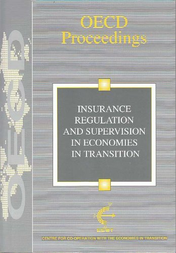 Download Insurance Regulation and Supervision in Economies in Transition: Second East-West Conference on Insurance Systems in Economies in Transition (OECD proceedings) Pdf