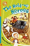 The Hold-Up Heroes, Dianne Bates, 1876944382