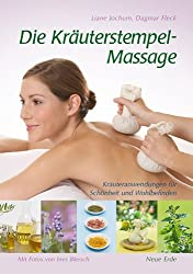 Kräuterstempel-Massage: Kräuteranwendungen für Schönheit und Wohlbefinden