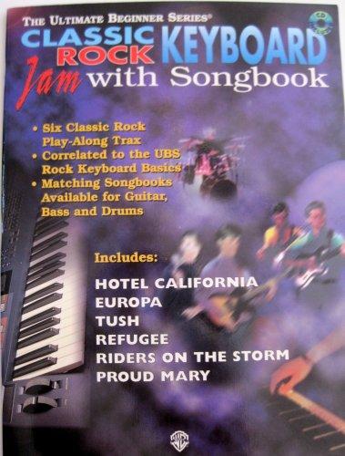 Ultimate Beginner Keyboard Jam with Songbook: Classic Rock, Book & CD (The Ultimate Beginner Series)