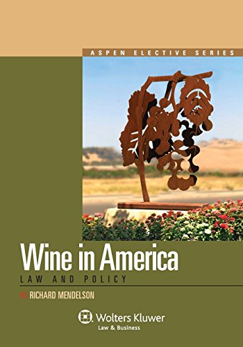 Wine in America: Law and Policy (Aspen -