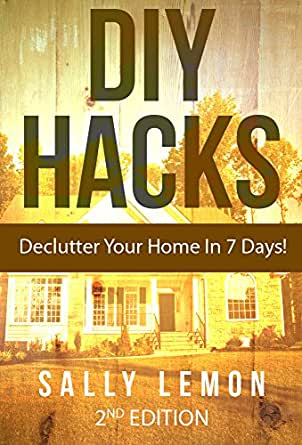 DIY HACKS To Declutter Your Home In 7 Days Simple Living Organizing Prod