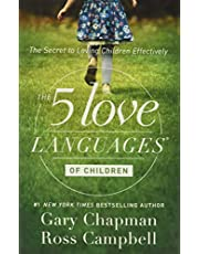 Five Love Languages of Children: The Secret to Loving Children Effectively