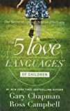 5 Love Languages Of Children: The Secret To Loving