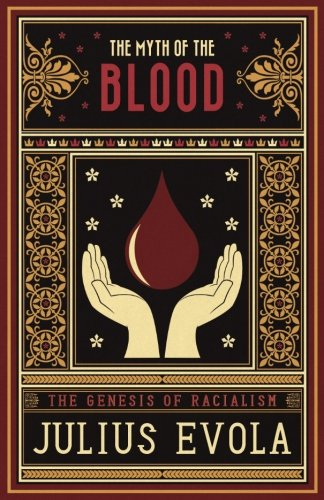 Book cover from The Myth of the Blood: The Genesis of Racialism by Julius Evola