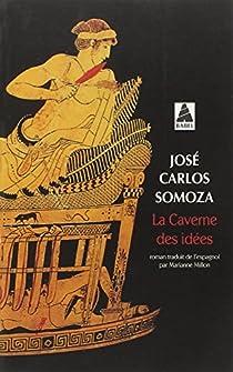 La Caverne des idées par Somoza