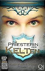 Die Priesterin der Kelten. Historischer Roman