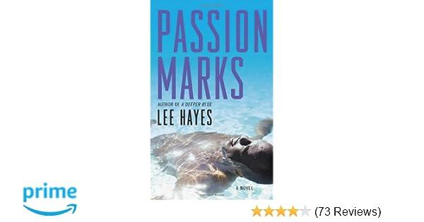 Passion Marks A Novel Lee Hayes 9781593091491 Amazon Books