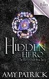 Hidden Hero: Hidden Hero (Ancient Court #3) (The Hidden Saga Book 9): A Hidden Novel (Volume 9)