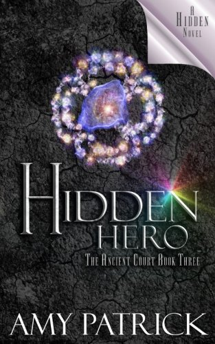 Hidden Hero: Hidden Hero (Ancient Court #3) (The Hidden Saga Book 9): A Hidden Novel (Volume 9)