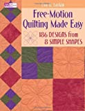 FREE-MOTION QUILTING MADE EASY: 186 DESIGNS FROM 8 SIMPLE SHAPES by EVA LARKIN (Mar 7 2009)