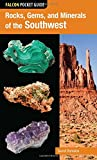 img - for Rocks, Gems, and Minerals of the Southwest (Falcon Pocket Guides) book / textbook / text book