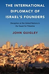 The International Diplomacy of Israel's Founders by John Quigley (2016-01-14) Paperback