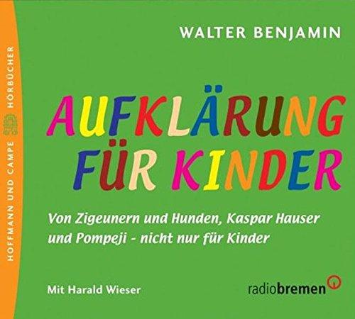 Aufklärung für Kinder: Von Zigeunern und Hunden, Kaspar Hauser und Pompeji - nicht nur für Kinder