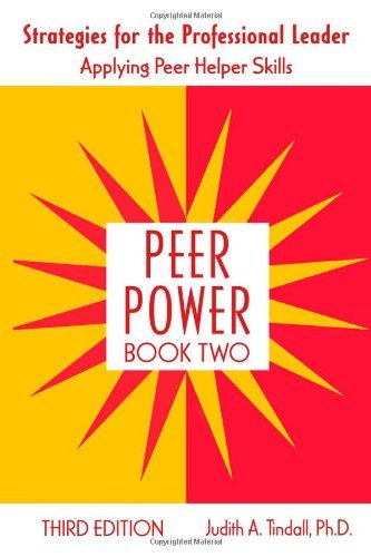By Judith A. Tindall - Peer Power, Book Two: Strategies for the Professional Leader (3rd Edition) (2008-11-28) [Paperback] ebook