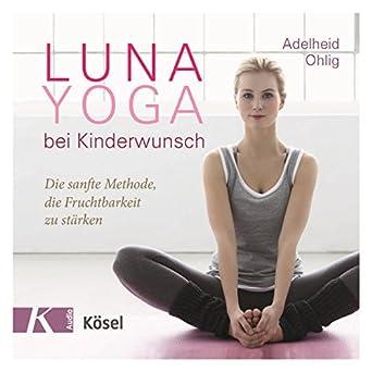 Amazon.com: Luna-Yoga bei Kinderwunsch: Die sanfte Methode ...