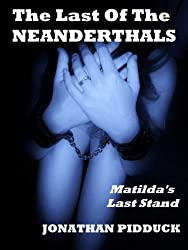 The Last of the Neanderthals: humorous horror (Humorous Fantasy Book 5)