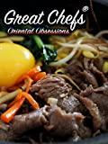 Great Chefs: Oriental Obsessions