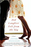 And Laughter Fell From the Sky: A Novel