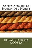 Santa Ana de la Banda Del Norte, Rosauro Rosa Acosta, 1493696351