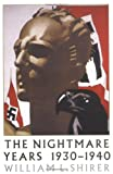 Nightmare Years: 1930 - 1940