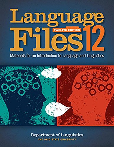Language Files: Materials for an Introduction to Language and Linguistics, 12th Edition by Ohio State University Press