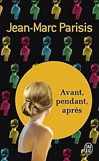 Avant, pendant, après, Parisis, Jean-Marc