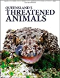 img - for Queensland s Threatened Animals book / textbook / text book