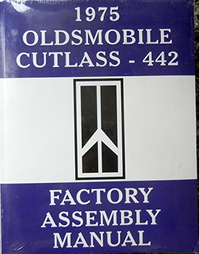 1975 OLDSMOBILE CUTLASS - 442 FACTORY ASSEMBLY MANUAL - All Models - OLDS
