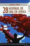 img - for 28 historias de sida en Africa book / textbook / text book