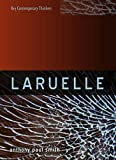 Laruelle: A Stranger Thought (Key Contemporary Thinkers)