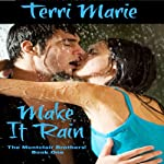 Make It Rain: The Montclair Brothers, Book 1   Terri Marie