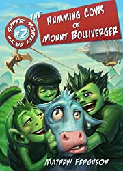 The Humming Cows of Mount Bolliverger (Super Monkey Group Book 2)