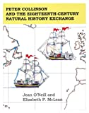 img - for Peter Collinson and the Eighteenth-Century Natural History Exchange (Memoirs of the American Philosophical Society) book / textbook / text book