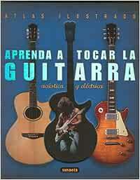 SUSAETA - Aprenda a Tocar la Guitarra Electrica y Acustica Atlas Ilustrado: Amazon.es: SUSAETA: Libros