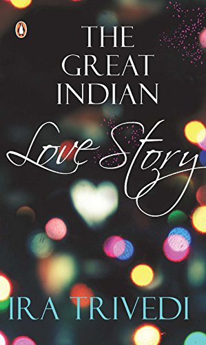 The Great Indian Love Story Kindle Edition By Ira Trivedi
