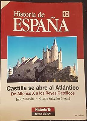 La apertura de Castilla al atlantico : de Alfonso X a los Reyes catolitomo 10: Amazon.es: Valdeon Baruque, Julio, Salvador M: Libros