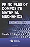 img - for Principles of Composite Material Mechanics, Third Edition (Mechanical Engineering) 3rd edition by Gibson, Ronald F. (2011) Hardcover book / textbook / text book
