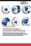 Teoría de Juegos y Economía Internacional, José Ramón García Menendez, 3847358731