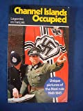 Front cover for the book Channel Islands Occupied by Richard Mayne