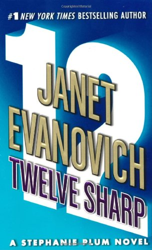 Twelve Sharp - Book #12 of the Stephanie Plum