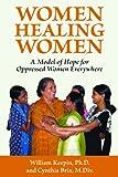 Women Healing Women in India, William Keepin and Cynthia Brix, 1890772887