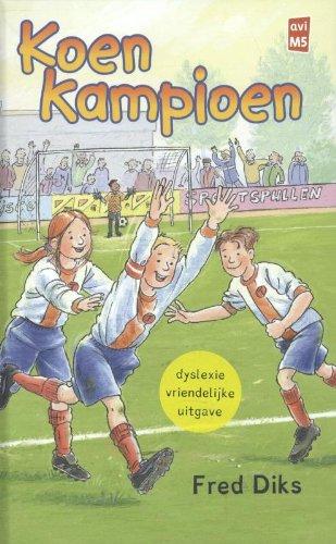 Koen kampioen: dyslexie vriendelijke uitgave (Klavertje vier) (Dutch Edition)