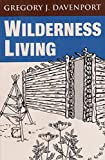 img - for Wilderness Living by Gregory J. Davenport (2001-09-01) book / textbook / text book