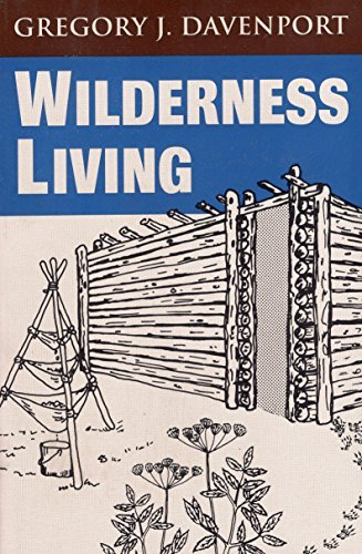Wilderness Living by Gregory J. Davenport (2001-09-01)