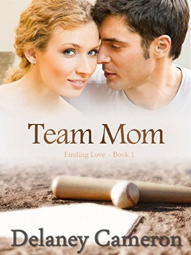 Team Mom (Finding Love Book 1) by [Cameron, Delaney]