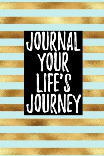 (Journal Your Life's Journey: Journals To Write In For Women Cute Plain Blank Notebooks)