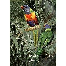 L'Origine des espèces (illustré) (French Edition)